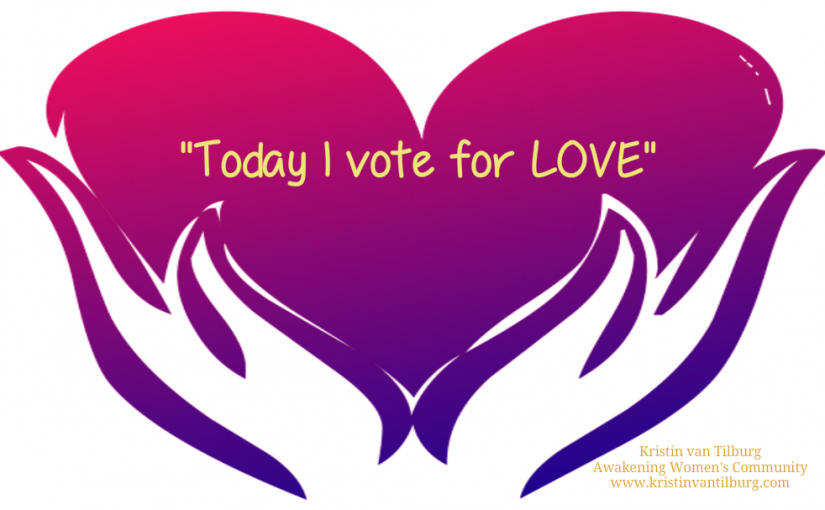 Today I Vote For LOVE